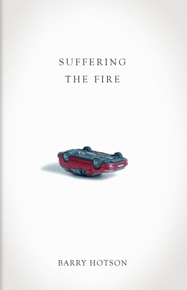 Front Cover - Suffering the Fire by Barry Hotson.
