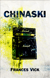 Front Cover - CHINASKI by Frances Vick
