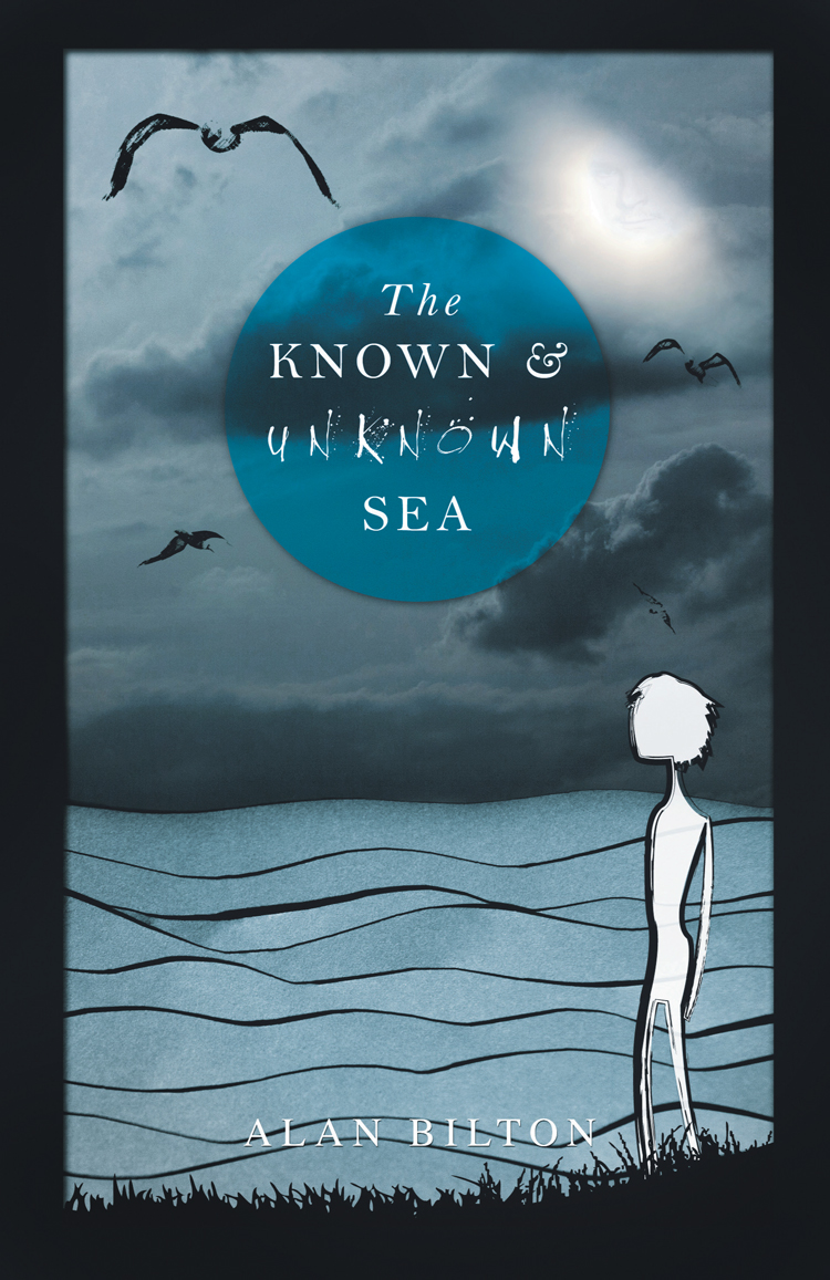 From the acclaimed Welsh author of The Sleepwalkers Ball, book cover (medium) for the latest novel by Alan Bilton - The Known and Unknown Sea
