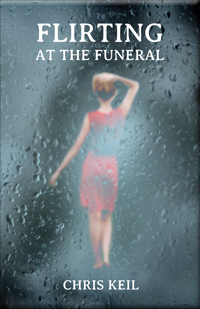 Front Book Cover - Small - Flirting at the Funeral by Chris Keil.