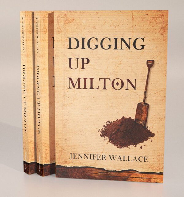 Digging Up Milton by author Jennifer Wallace - ISBN 9781909776104 - 3D Cover