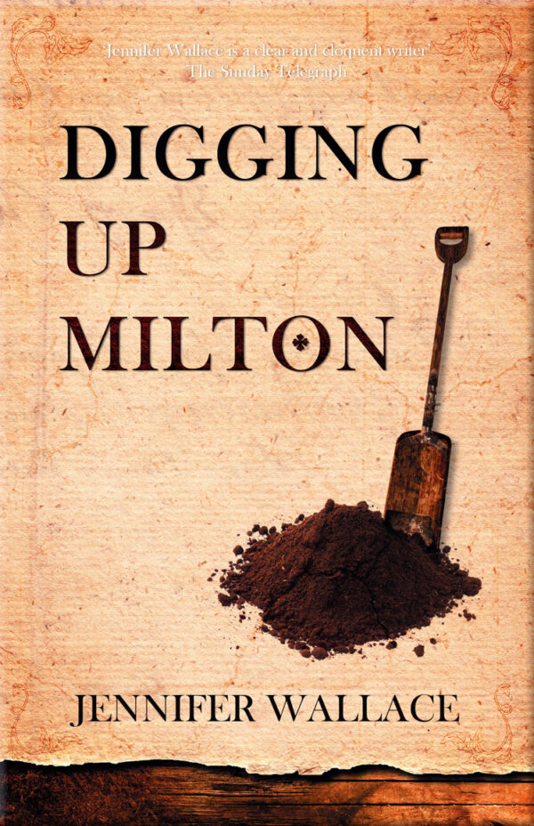 Digging Up Milton by author Jennifer Wallace Book Cover. Cillian Press