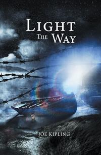 Light the Way by Joe Kipling. The Union Trilogy Book 2